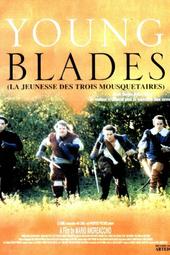Young blades, La Jeunesse Des Trois Mousquetaires