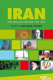 Iran, une puissance dévoilée : 1905-2009