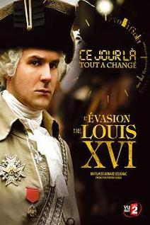 Ce jour-là, tout a changé : L'évasion de Louis XVl