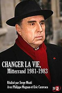 Changer la vie, Mitterrand 1981-1983