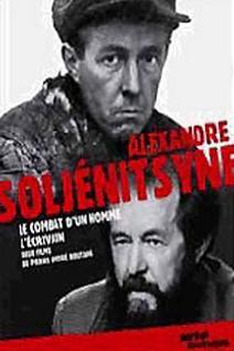 Alexandre SolJénitsyne - Le Combat d'un homme, L'écrivain