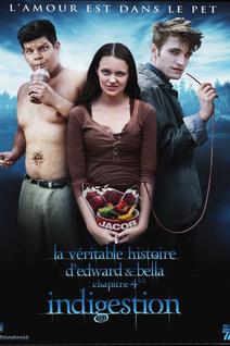 La Véritable histoire d'Edward et Bella-Chapitre 4 - 1/2 : Indigestion