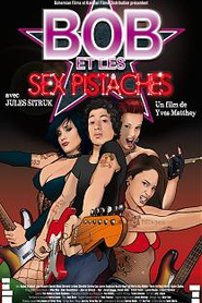 Bob et les Sex Pistaches