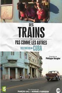 Des Trains pas comme les autres - Destination Cuba