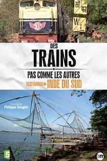 Des Trains pas comme les autres - Destination Inde du Sud