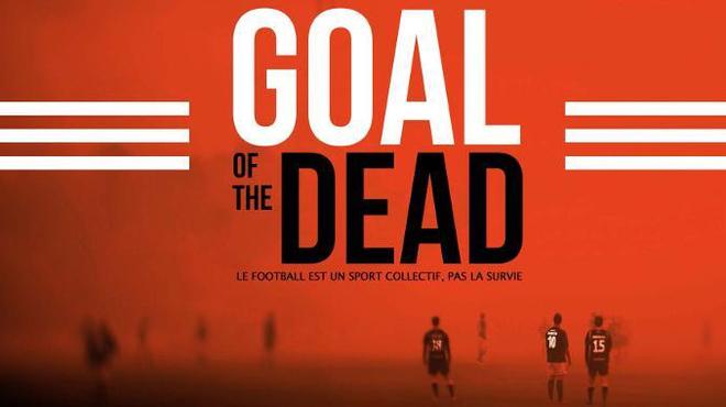 Goal of the Dead : pas de quartier !