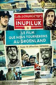 Inupiluk + Les Films que nous tournerons au Groenland