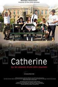 Catherine ou les atomes d'une âme paumée