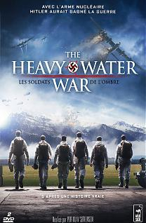 The Heavy Water War - Les Soldats de l'Ombre