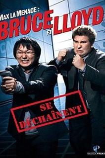 Max la menace : Bruce et Lloyd se dechaînent