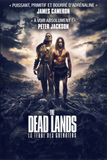The Dead Lands : La Terre des Guerriers