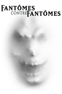 Fantômes contre fantômes