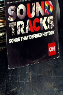 Soundtracks: Songs That Defined History