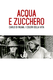 De l'Eau et du Sucre : Carlo Di Palma, les Couleurs de la Vie
