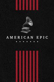 American Epic - Aux racines de la musique populaire