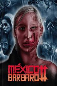México Bárbaro II