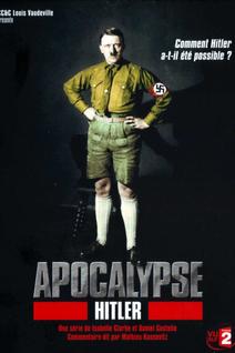 Apocalypse - Hitler (TV Mini-Series)