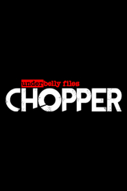 Underbelly Files: Chopper