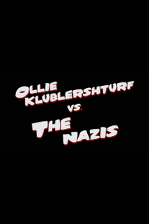 Ollie Klublershturf vs. the Nazis