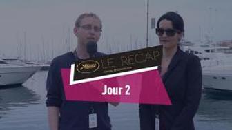 Cannes 2018 : le récap jour 2