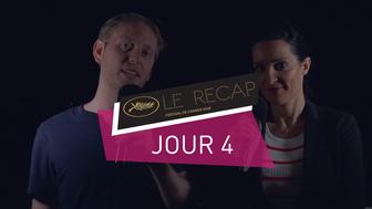 Cannes 2018 : Le récap Jour 4