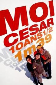 Moi, César, 10 ans 1/2, 1m39