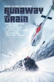 Runaway Train, à bout de course