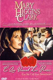Mary Higgins Clark : CE QUE VIVENT LES ROSES