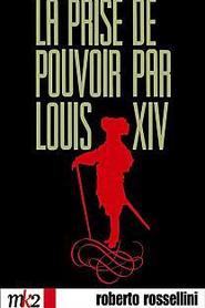 La Prise de pouvoir par Louis XlV