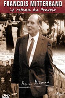 François Mitterrand Le roman du pouvoir