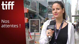 Toronto 2018 : on vous dévoile nos plus grandes attentes en vidéo