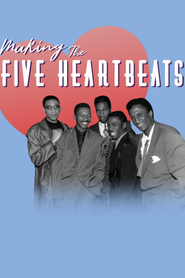 Making The Five Heartbeats