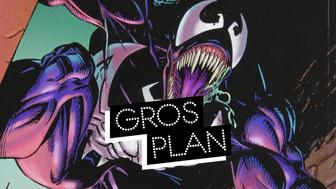 Gros Plan : tout savoir sur Venom, le symbiote de l'univers Marvel