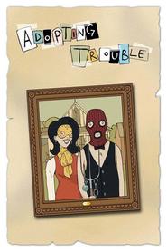 Adopting Trouble