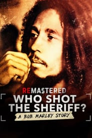 ReMastered: Who Shot the Sheriff ?
