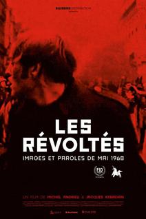 Les révoltés, images et paroles de mai 1968