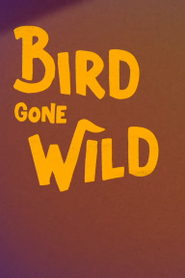 Bird Gone Wild: The Woody Woodpecker Story