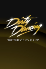 Dirty Dancing: The Time of Your Life
