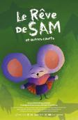 Le rêve de Sam et autres courts