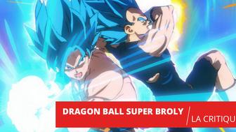 Dragon Ball Super Broly : retour musclé pour Son Goku