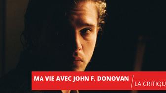 Ma vie avec John F. Donovan : grande fresque nuancée