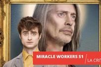 Miracle Workers : la divine comédie du moment