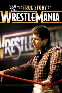 WWE: The True Story of WrestleMania