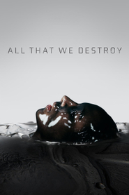 All That We Destroy