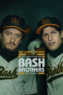 The Lonely Island presents : The Unauthorized Bash Brothers Experience