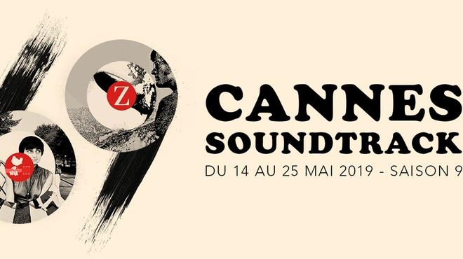 Cannes Soundtrack 2019 : de la musique au cinéma il n'y a qu'un pas