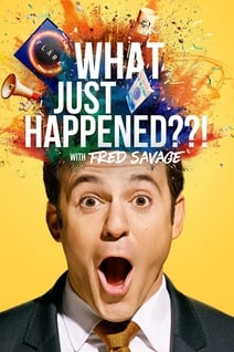 What Just Happened??! with Fred Savage