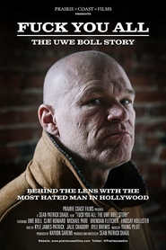 Fuck you all : the Uwe Boll story