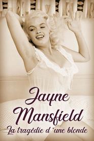 Jayne Mansfield: La tragédie d'une blonde