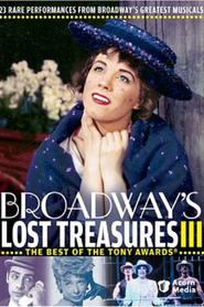 Broadway's Lost Treasures III: The Best of The Tony Awards